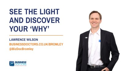 See The Light And Discover Your Why by Lawrence Wilson Business Doctors blog post